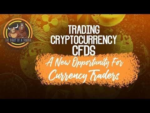 Trading Cryptocurrency CFDs - A New Opportunity For Traders | The Diary Of A Trader