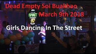 Pattaya Soi Buakhao Is Dead Friday 09.03.2018 22:30 Thailand