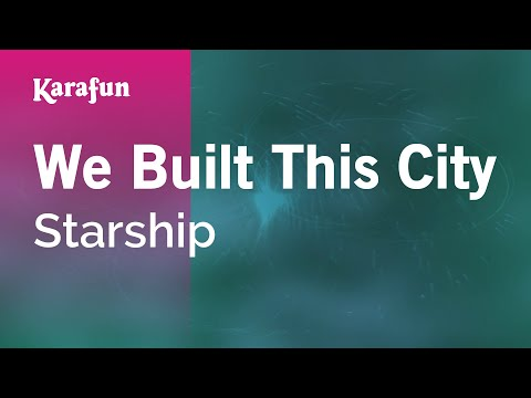 Karaoke We Built This City - Starship *