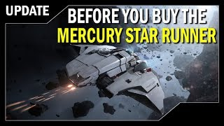 STAR CITIZEN: Before You Buy The Mercury Star Runner