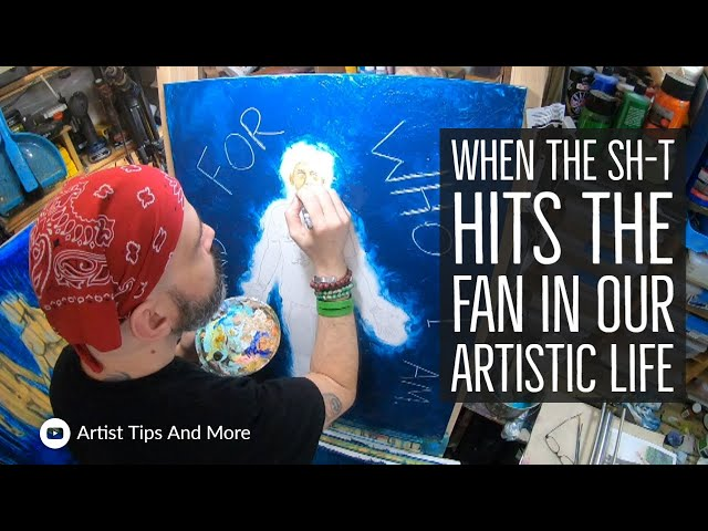 When The Sh-t Hits The Fan In Our Artistic Life - Artist Podcast