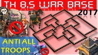 TOWN HALL 8.5 (TH 8.5) BEST WAR BASE 2017 || ANTI ALL TROOPS REPLAY PROOF || CLASH OF CLANS
