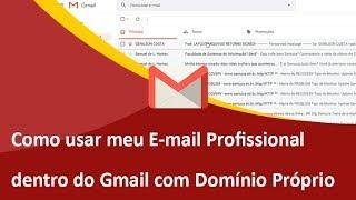 Como Usar / Configurar E-mail Profissional no Gmail com Domínio Próprio