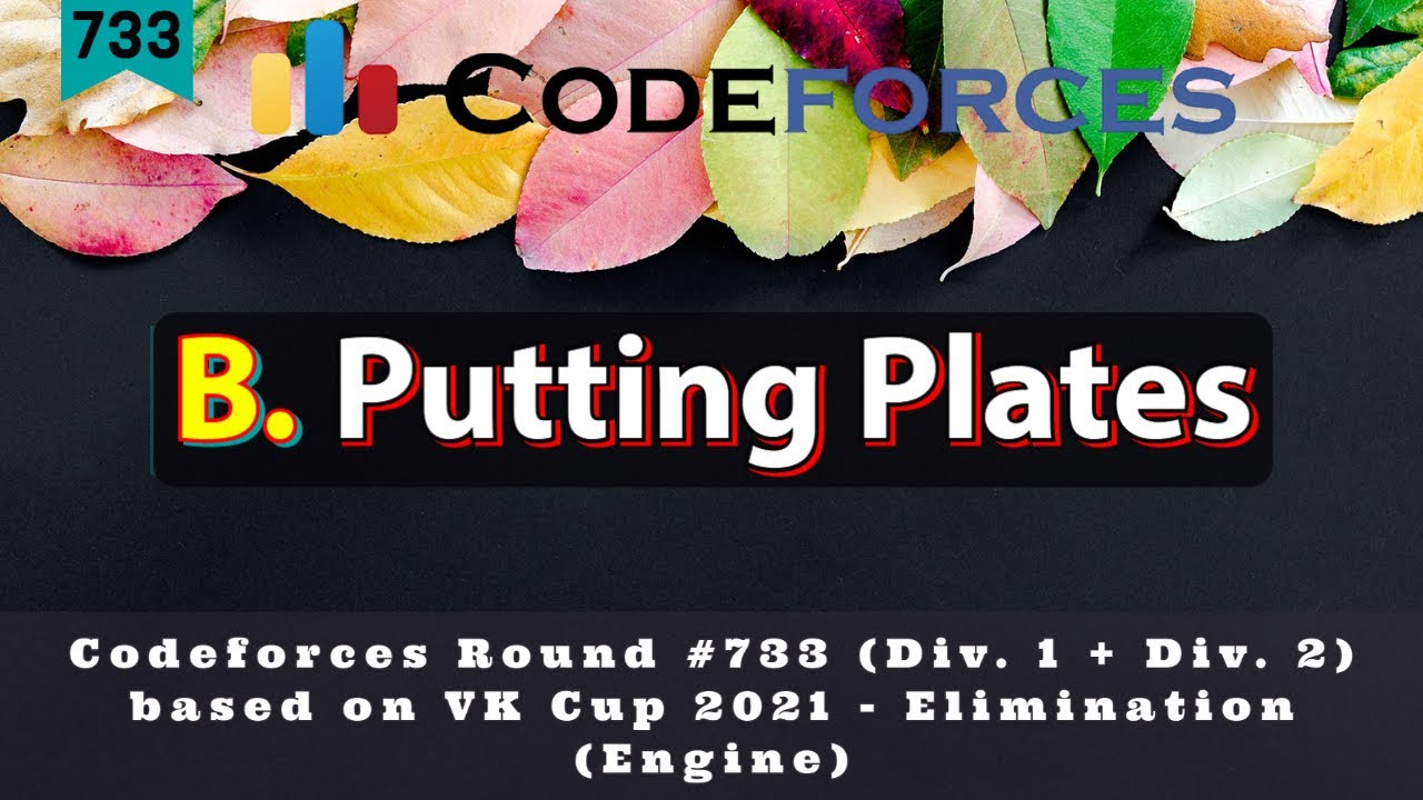 B. Putting Plates | Codeforces Round #733 (Div. 1 + Div. 2, based on VK Cup 2021 ) | Hindi Editorial