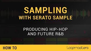 Serato Sample Tutorial | Sampling Techniques | Producing Hip Hop Future RB