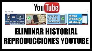 Cómo eliminar el historial de reproducciones de Youtube