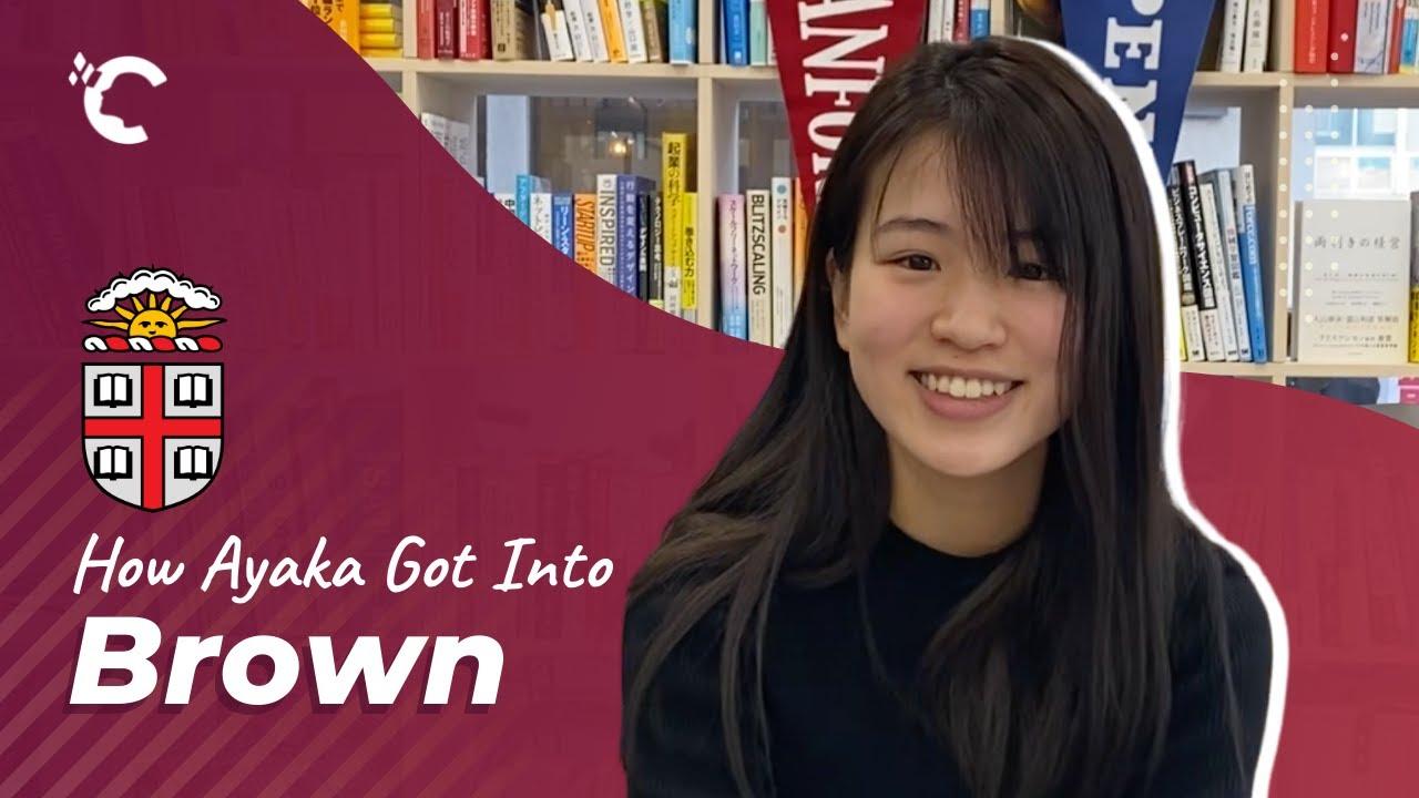 How Ayaka Got Into Brown University