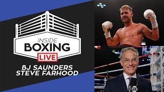 Inside Boxing Live - Episode 8 with BJ Saunders & Steve Farhood