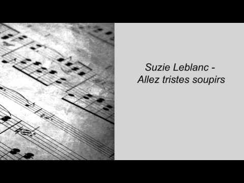 Suzie Leblanc. Allez tristes soupirs