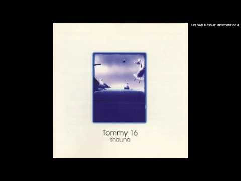tommy 16  there goes another day