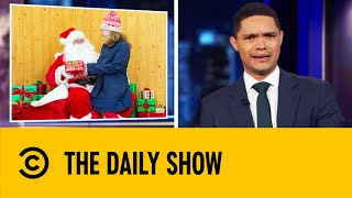 Families Must Pay $2500 To See Santa | The Daily Show With Trevor Noah