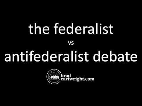 The Federalists vs. Anti-Federalist Debate