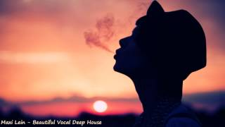 Download Maxi Lein - Beautiful Vocal Deep House (Amazing Selection) Mp3 and Videos