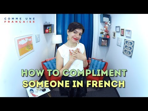 How to Give a Compliment to Someone in French