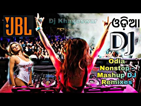 Jbl Mix  Odia Hindi Dj  Odia Dj Songs Hard Bass Bosted High Quality Non Stop Dance Mix 2020  Djs