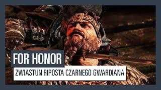 FOR HONOR - ZWIASTUN RIPOSTA CZARNEGO GWARDIANA