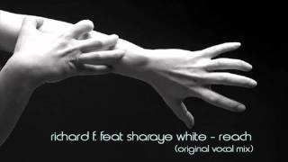 Richard F. feat Sharaye White - Reach (Original Vocal Mix)
