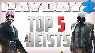 Payday 2 TOP 5 Heists! (Best Heists in Payday 2)