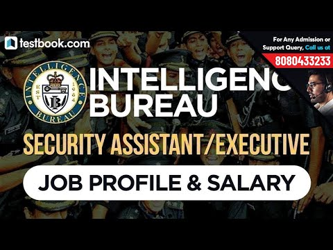 IB Recruitment Notification 2018 | IB Security Assistant / Executive | Job Profile & Salary