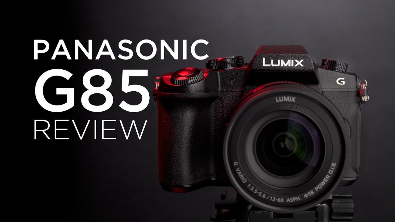 Panasonic G85 Video Review