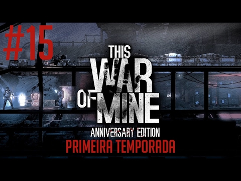 This War of Mine #15 - Vamos cultivar vegetais!