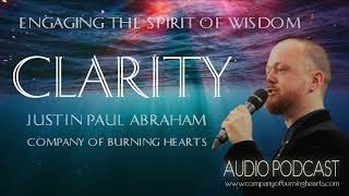 Clarity | Engaging Wisdom | Justin Paul Abraham