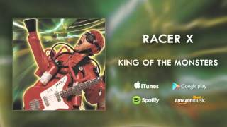Racer X - King Of The Monsters (Official Audio)