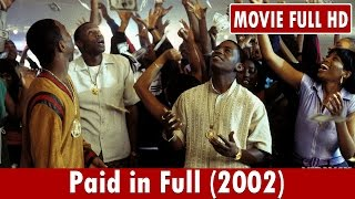 Video Paid in Full (2002) Movie **  Mekhi Phifer, Wood Harris, Chi McBride download MP3, 3GP, MP4, WEBM, AVI, FLV September 2017