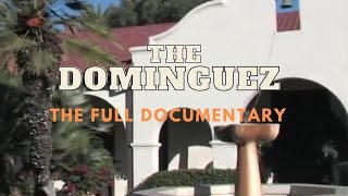 The Dominguez - FULL DOCUMENTARY
