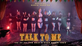 Chi Pu | TALK TO ME (Có Nên Dừng Lại) (Dance Ver.) ft. The Heat & Oops Dance Crew