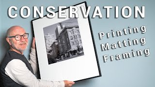 Printing, Matting & Framing Photographs to Archival Standards