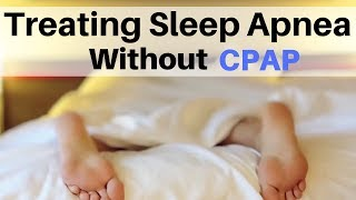 Treating Sleep Apnea Without CPAP (Not) Sleep Apnea Mouth Devices