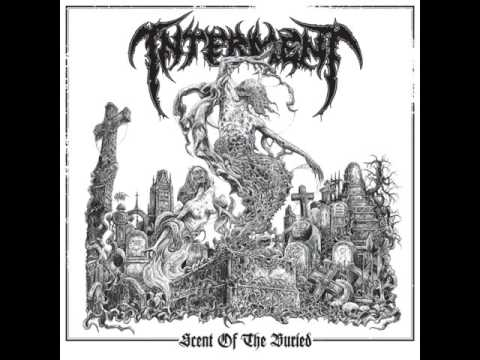 Interment   Scent Of The Buried   01 Death And Decay