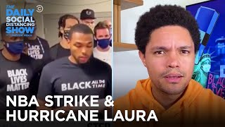 The NBA Strike, Trump's Testing Order & Hurricane Laura | The Daily Social Distancing Show