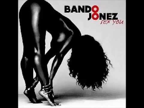 Bando Jonez - Sex You Slowed