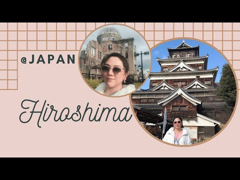 """JAPAN TRAVEL GUIDE: HIROSHIMA In A Day / Must See Spots and Trying """"OKONOMIYAKI"""""""