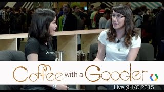 Coffee with a Googler: Chat with Macy Kuang (Live from Google I/O 2015)