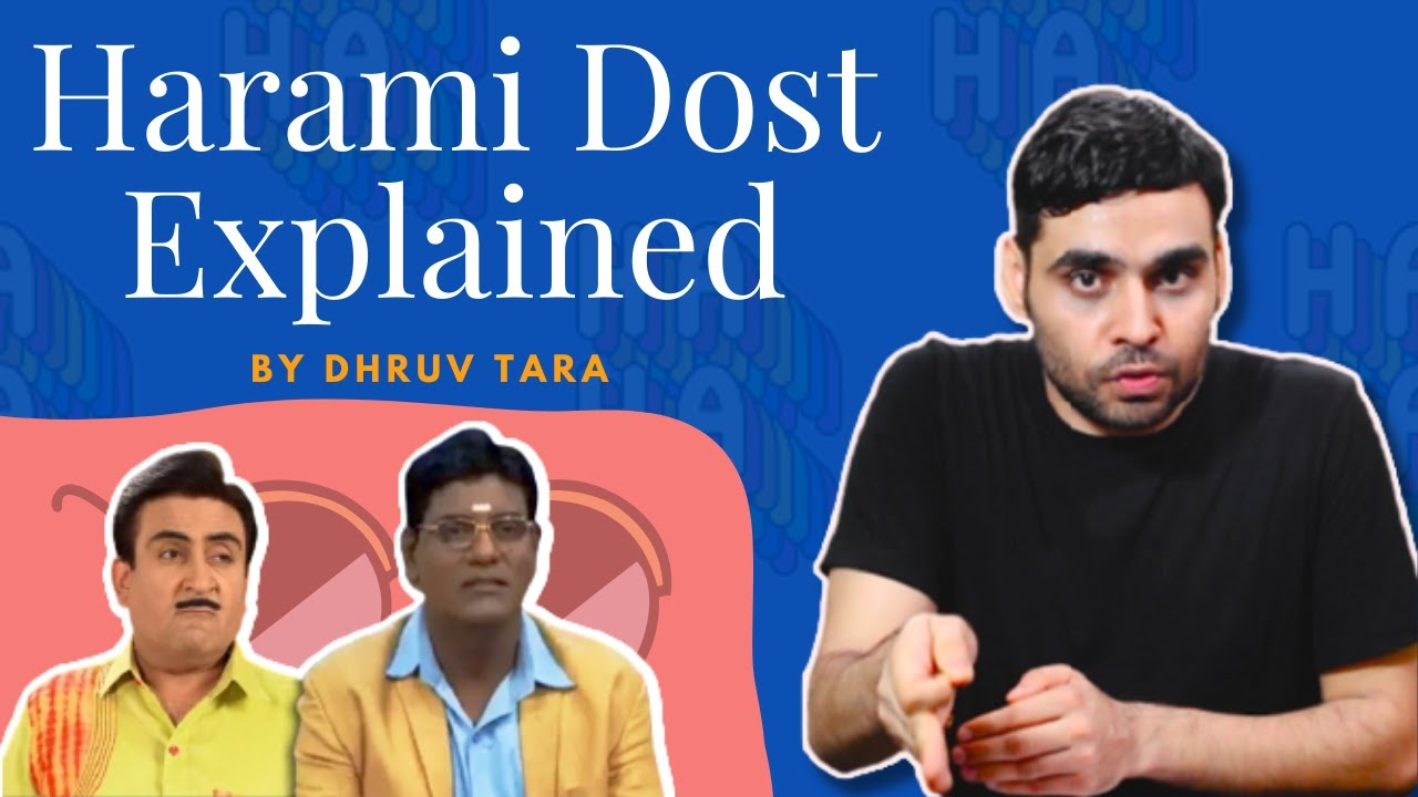 Harami Dost Explained - Dhruv Taara