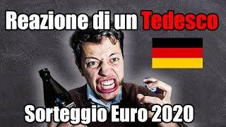 SORTEGGIO EURO 2020 - GERMANIA GIA' FUORI? ITALIA FORTUNATA? REAZIONE DI UN TEDESCO
