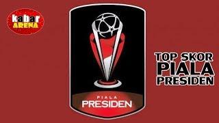 Top Skor Sementara Piala Presiden 2019