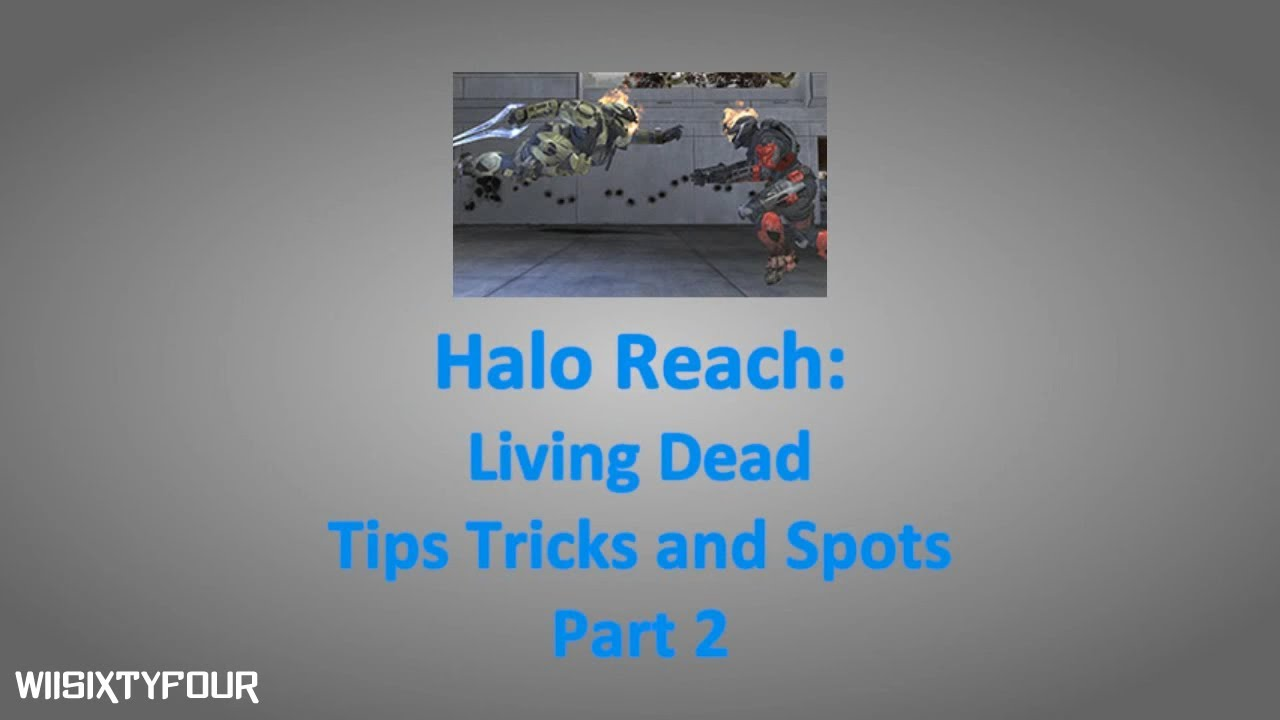 Halo Reach: Living Dead Tips, Tricks, and Spots Part 2