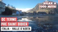 QC TERME Pré Saint Didier - RELAX a 1000 metri d'altezza ITALIA VALLE D'AOSTA