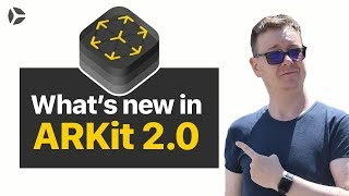 Get Ready for ARKit 2.0 (NEW FEATURES)