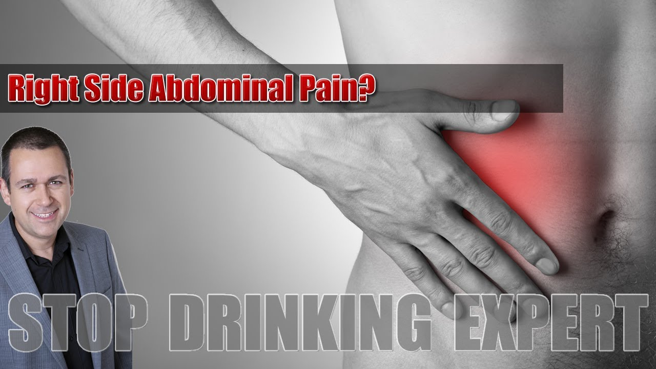 Right Side Abdominal Pain? Is Alcoholism To Blame? - YouTube