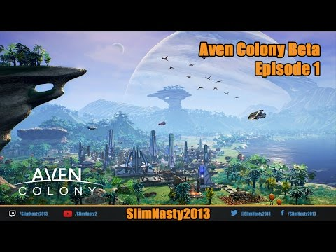 Aven Colony Beta - Episode 1