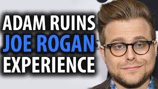 Adam Ruins The Joe Rogan Experience