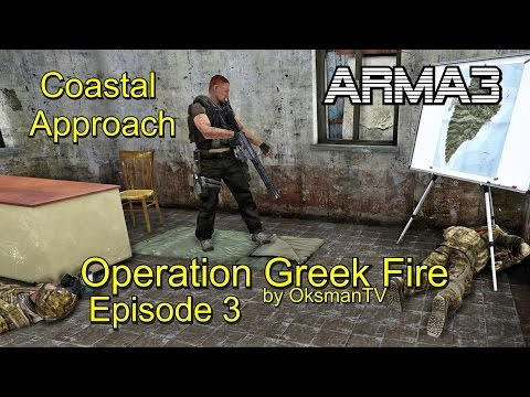 ARMA 3 Operation Greek Fire EP 3 Part Coastal Approach by OksmanTV 100% Original gameplay