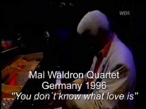 Mal Waldron Quartet - You don´t know what love is Part 2 - Round Midnight TV Program, Germany 1996
