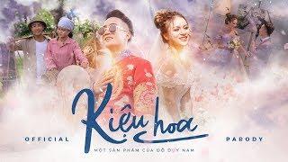 KIỆU HOA - PARODY OFFICIAL | ĐỖ DUY NAM - NGỌC ANH  - FULL MV