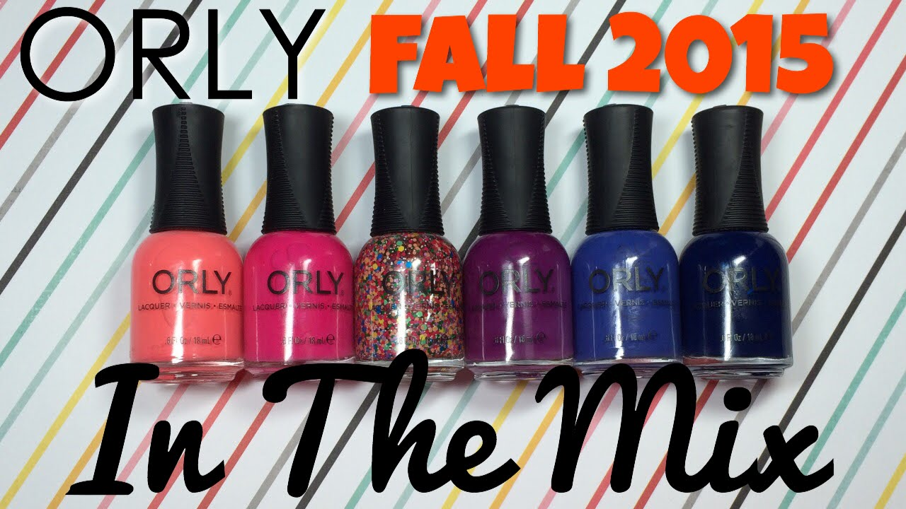 ORLY Fall 2015 In The Mix Collection | Nail Polish Pursuit - YouTube